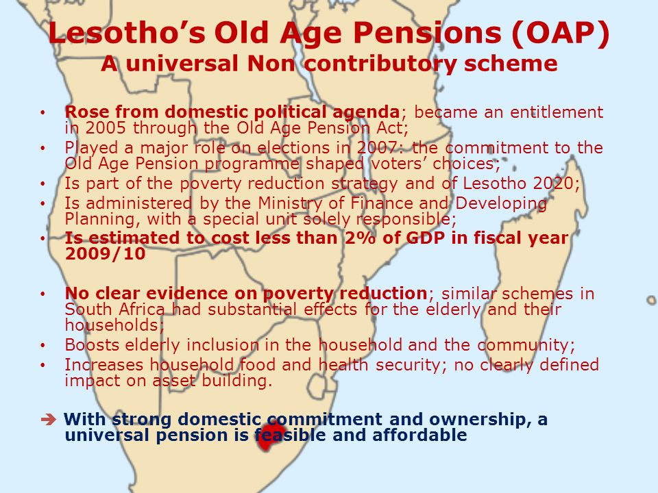 Lesotho's Old Age Pensions (OAP) A universal Non contributory scheme