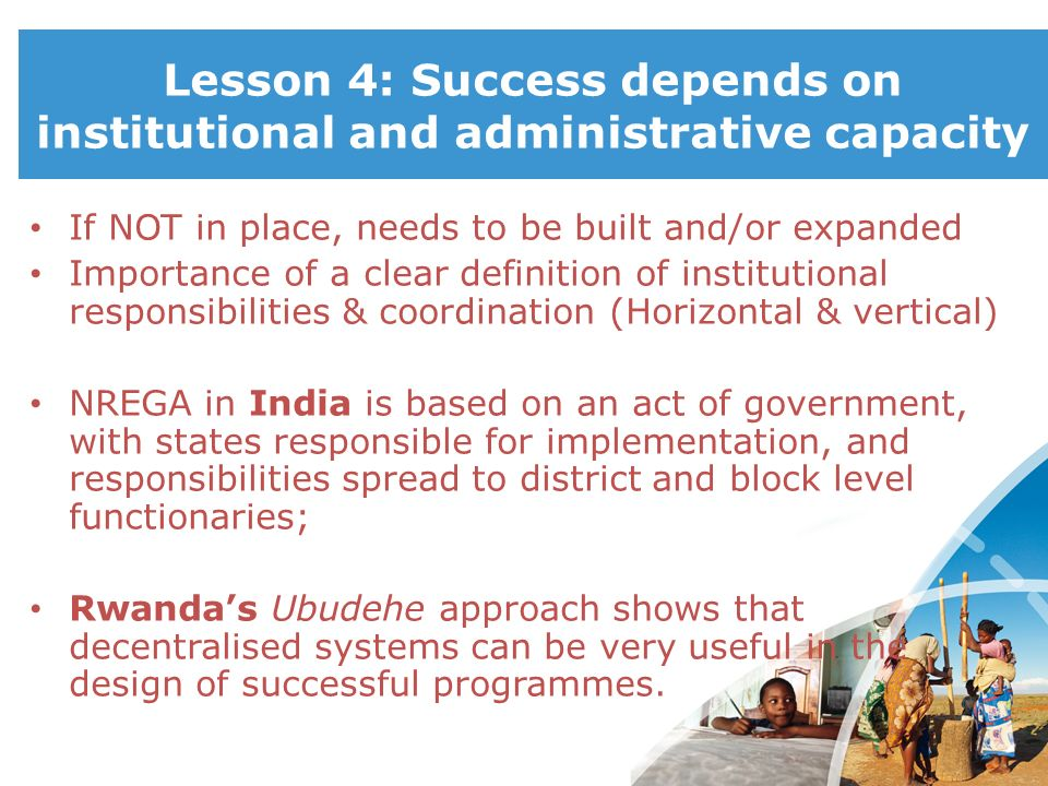 Lesson 4: Success depends on institutional and administrative capacity