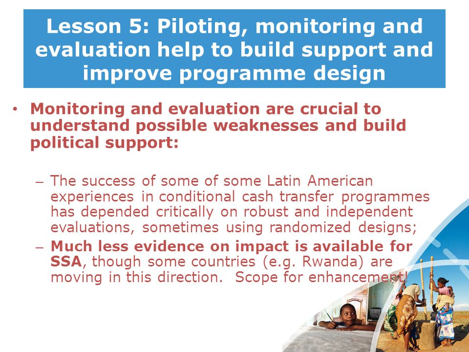 Lesson 5: Piloting, monitoring and evaluation help to build support and improve programme design