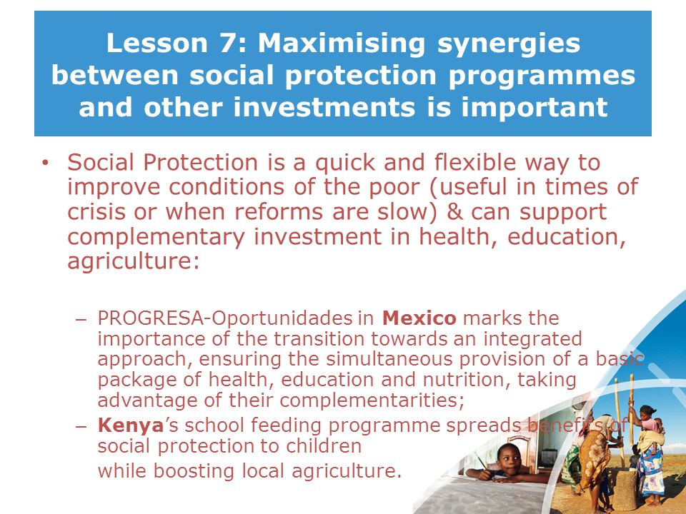 Lesson 7: Maximising synergies between social protection programmes and other investments is important