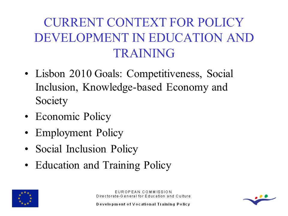 CURRENT CONTEXT FOR POLICY DEVELOPMENT IN EDUCATION AND TRAINING