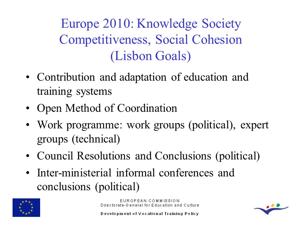 Europe 2010: Knowledge Society Competitiveness, Social Cohesion (Lisbon Goals)