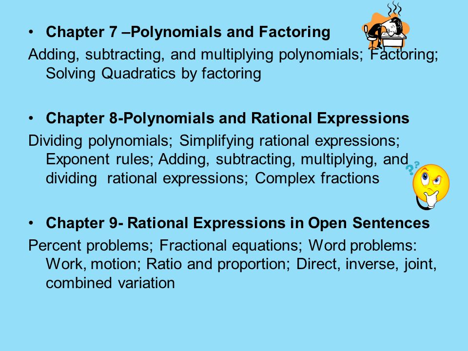 Chapter 7 –Polynomials and Factoring