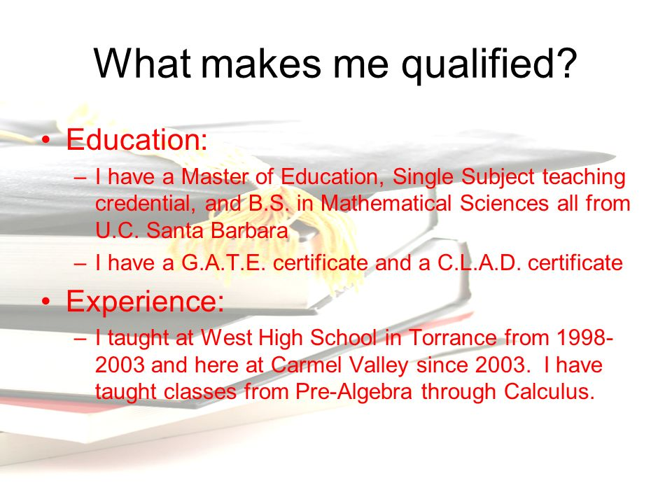What makes me qualified