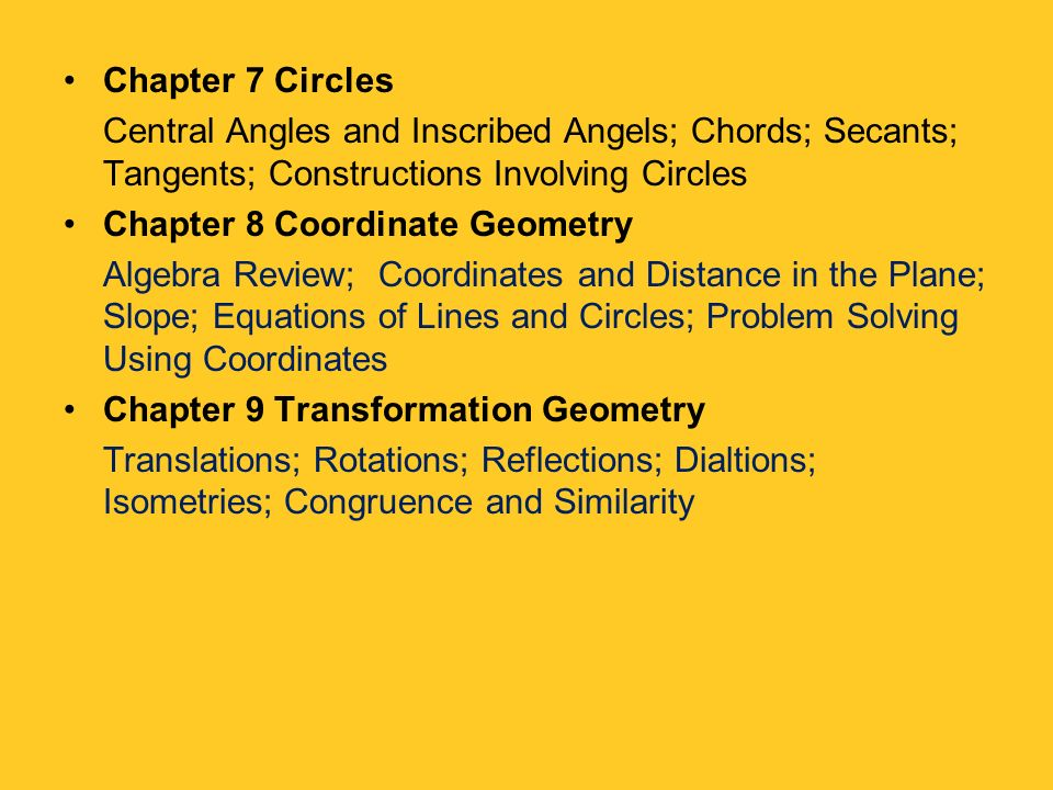 Chapter 7 Circles Central Angles and Inscribed Angels; Chords; Secants; Tangents; Constructions Involving Circles.