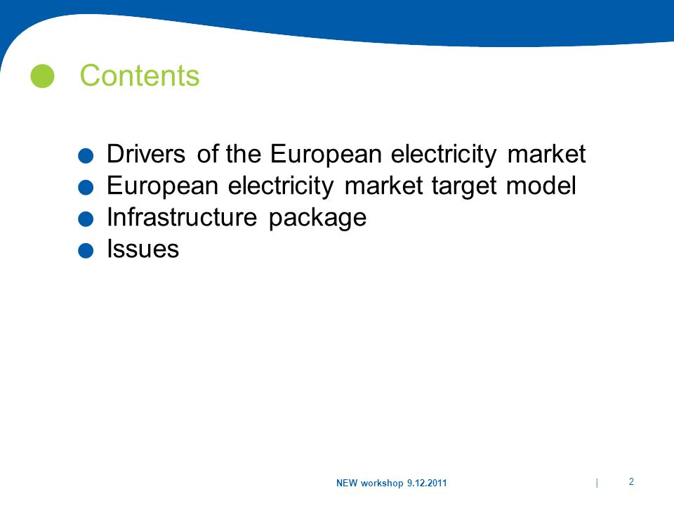 Contents Drivers of the European electricity market