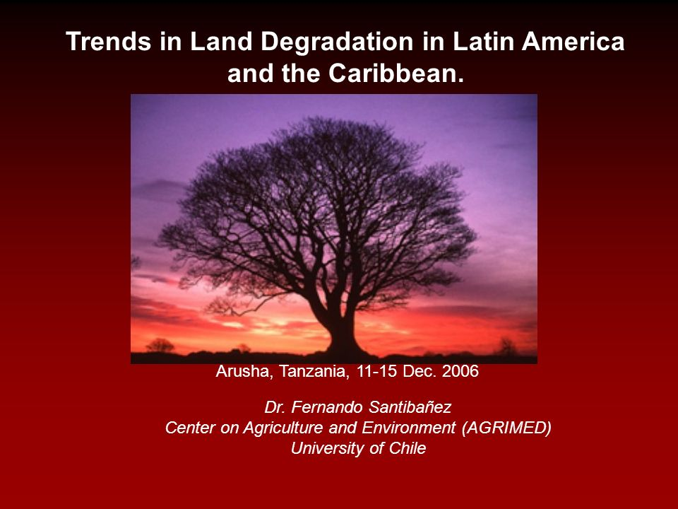 Trends in Land Degradation in Latin America and the Caribbean.