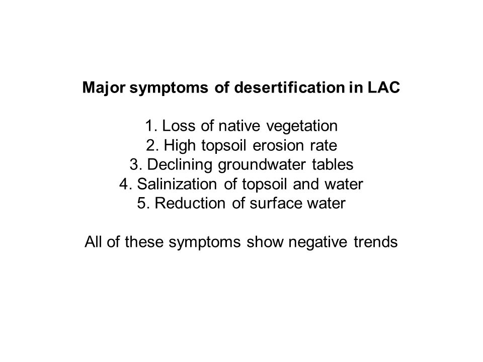 Major symptoms of desertification in LAC 1. Loss of native vegetation
