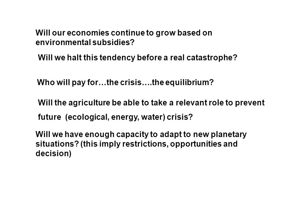 Will our economies continue to grow based on environmental subsidies