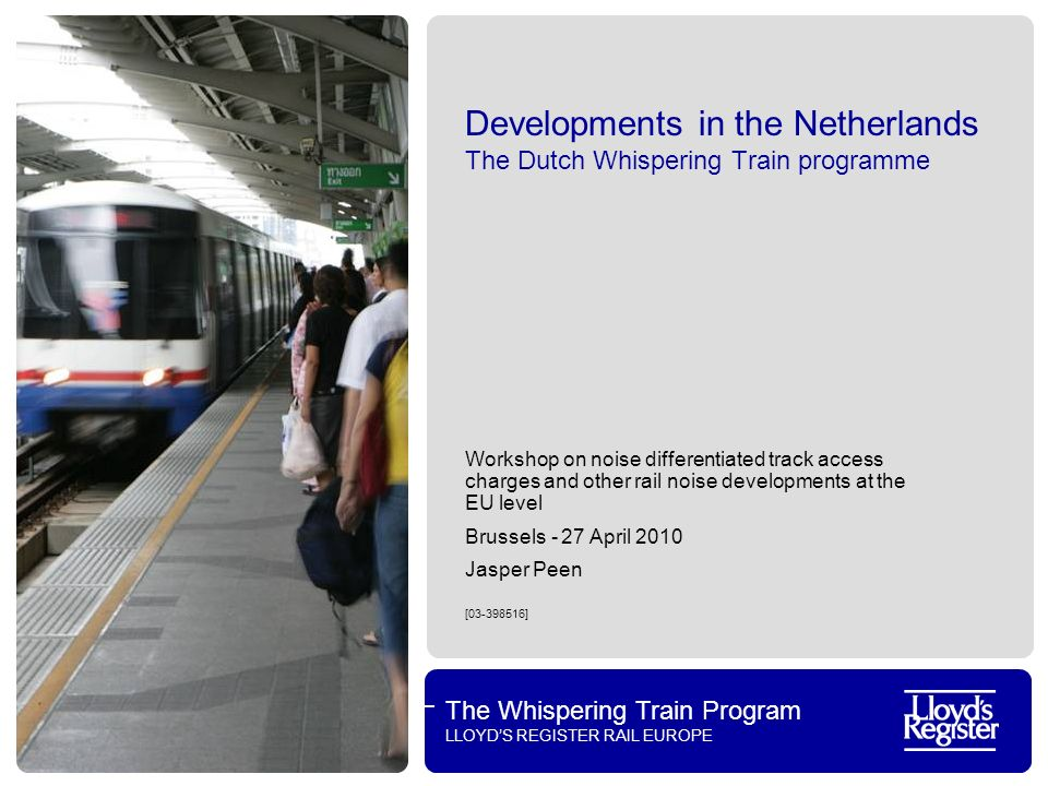 Developments in the Netherlands The Dutch Whispering Train programme