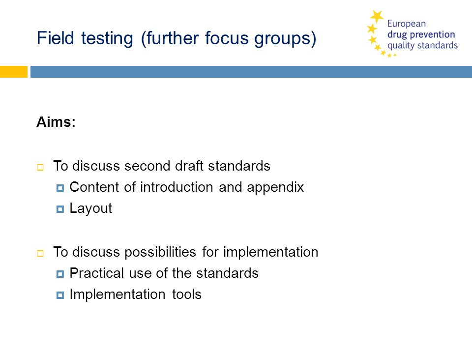 Field testing (further focus groups)