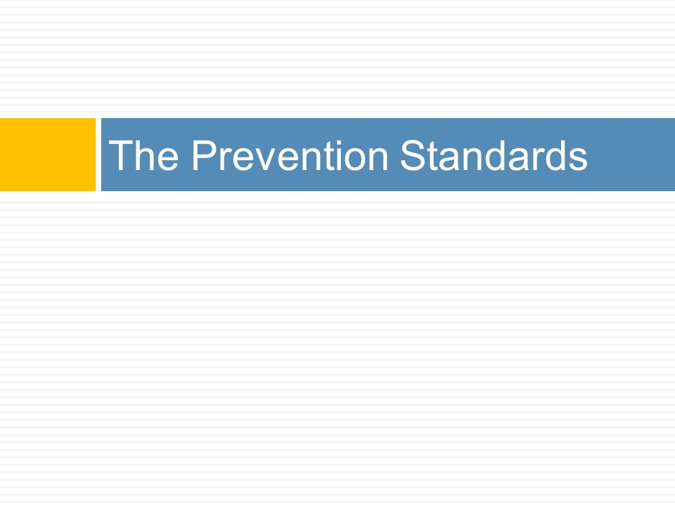 The Prevention Standards