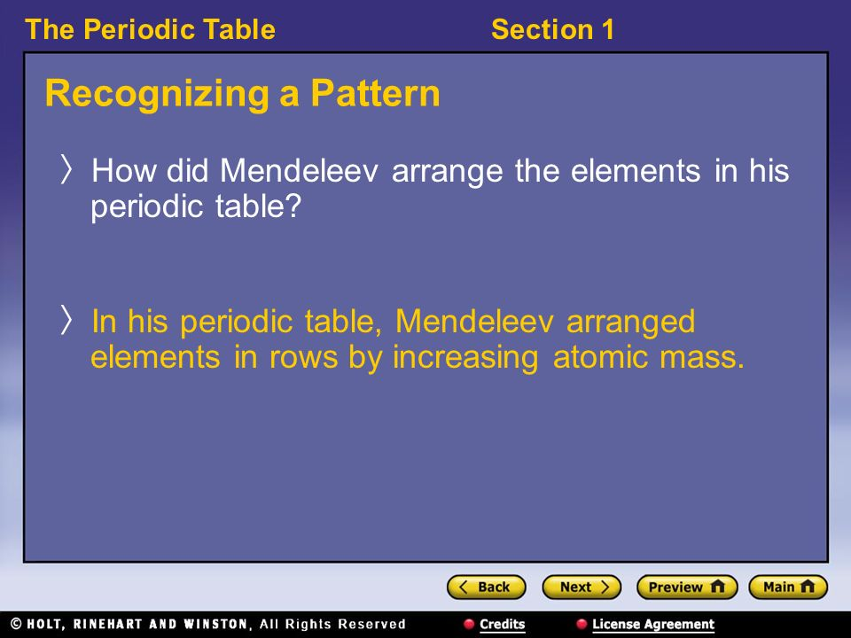 Section 2 a guided tour of the periodic table ppt video online recognizing a pattern how did mendeleev arrange the elements in his periodic table urtaz Choice Image