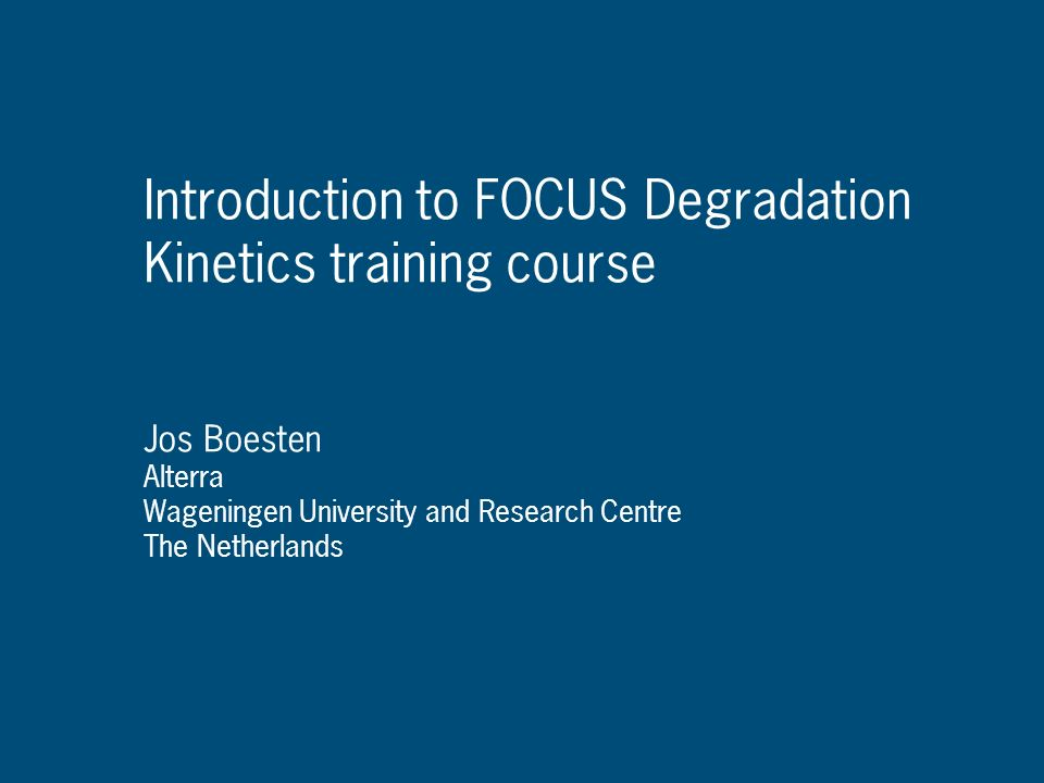 Introduction to FOCUS Degradation Kinetics training course