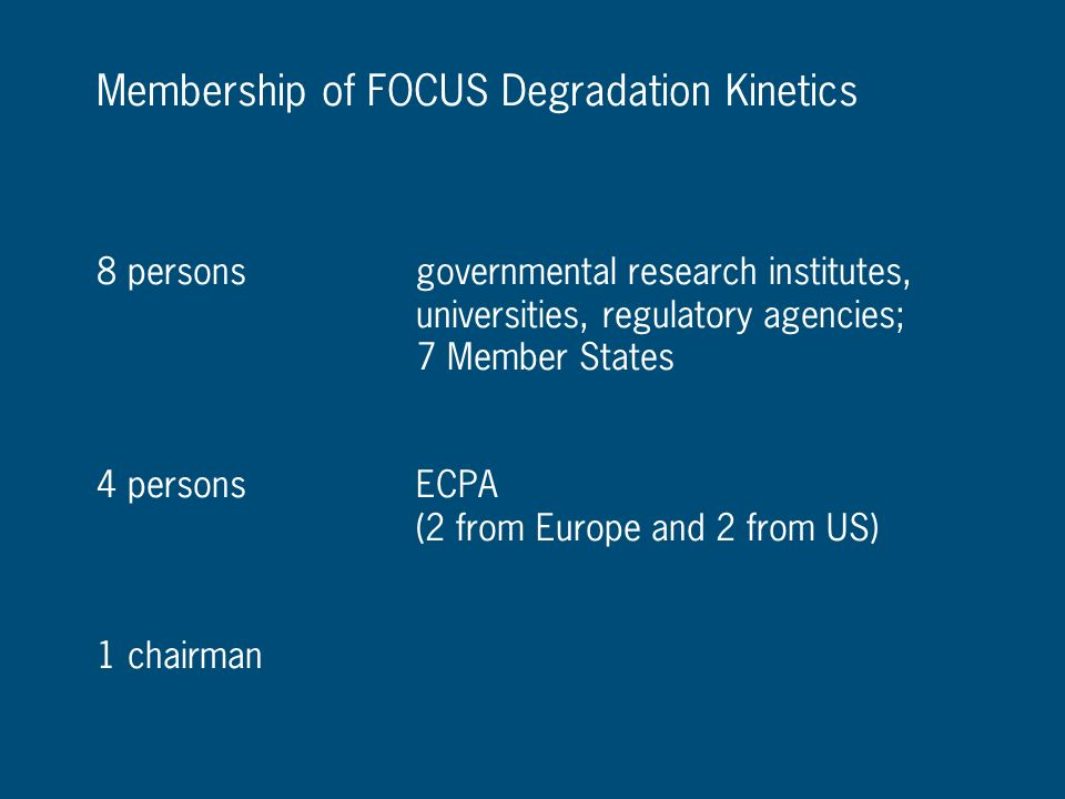 Membership of FOCUS Degradation Kinetics
