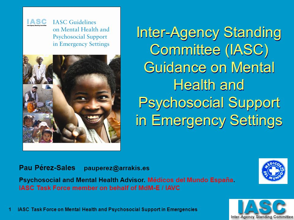 Inter-Agency Standing Committee (IASC) Guidance on Mental Health and Psychosocial Support in Emergency Settings