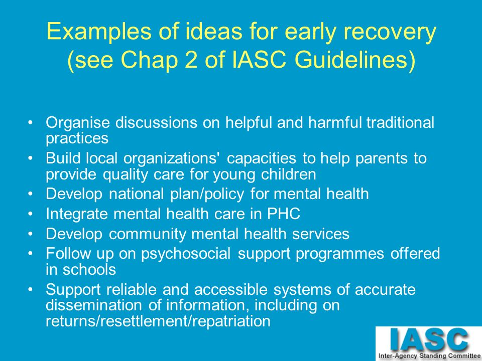 Examples of ideas for early recovery (see Chap 2 of IASC Guidelines)