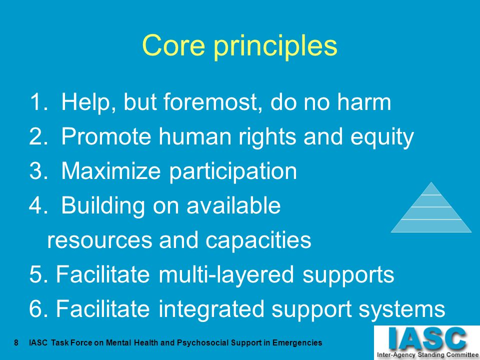 Core principles Help, but foremost, do no harm