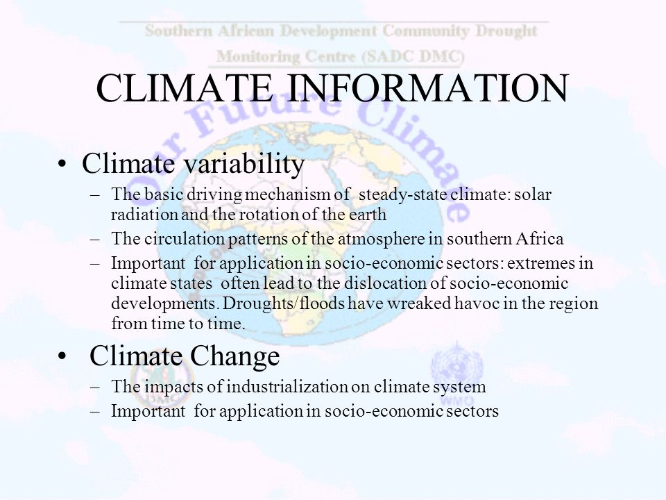 CLIMATE INFORMATION Climate variability Climate Change