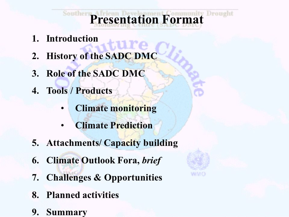 Presentation Format Introduction History of the SADC DMC