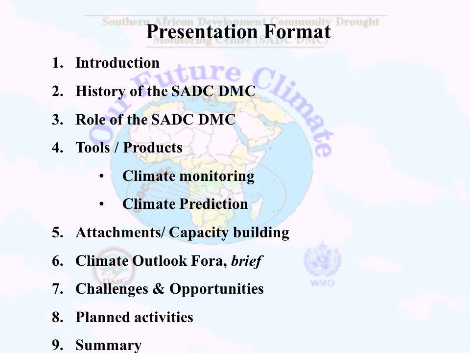 Presentation Format Introduction History of the SADC DMC