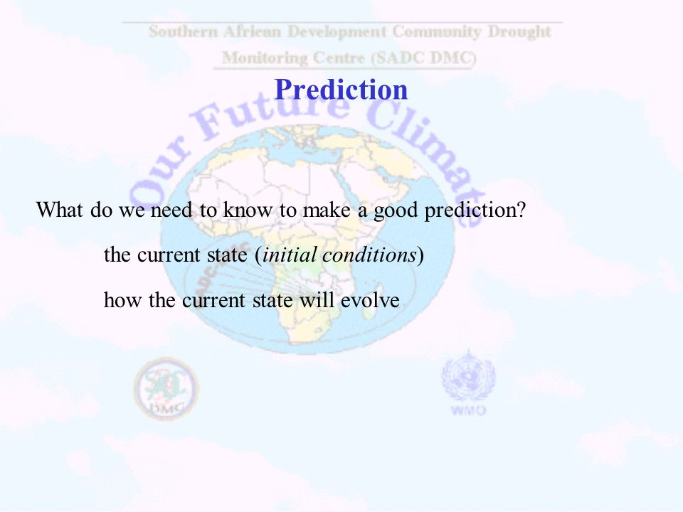 Prediction What do we need to know to make a good prediction