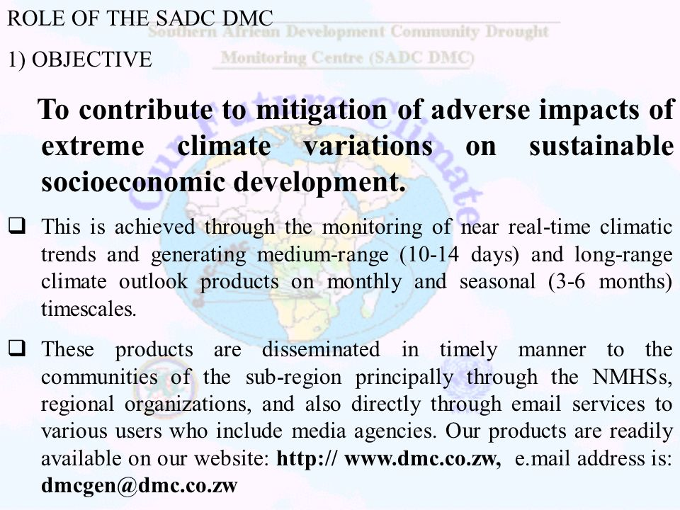 ROLE OF THE SADC DMC 1) OBJECTIVE.