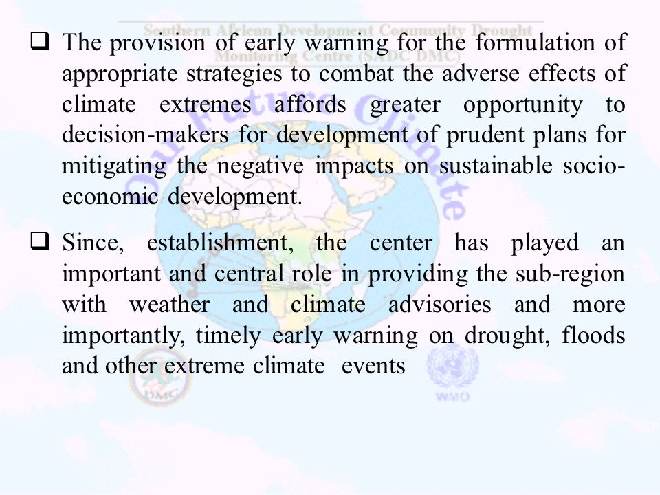The provision of early warning for the formulation of appropriate strategies to combat the adverse effects of climate extremes affords greater opportunity to decision-makers for development of prudent plans for mitigating the negative impacts on sustainable socio-economic development.