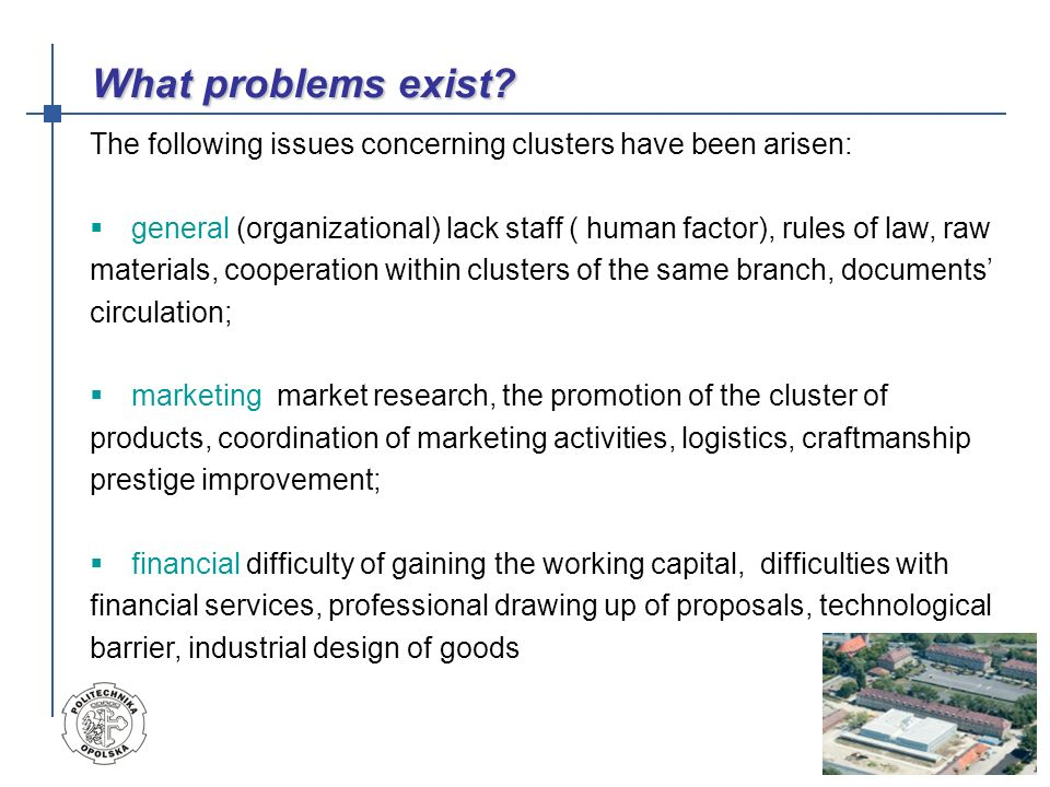 What problems exist The following issues concerning clusters have been arisen: