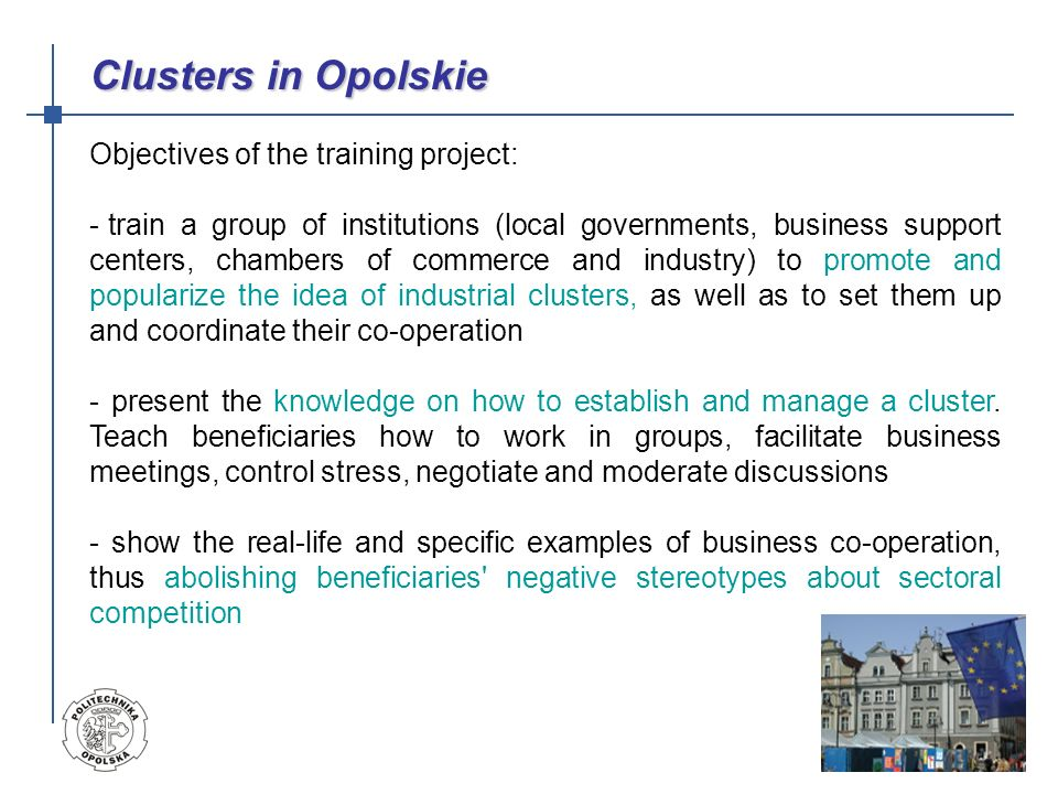 Clusters in Opolskie Objectives of the training project: