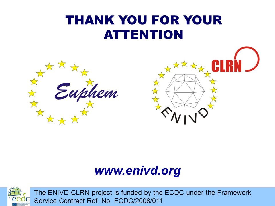 THANK YOU FOR YOUR ATTENTION www.enivd.org