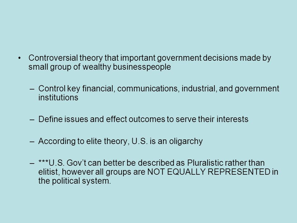 elitist approach Pluralist theory the theoretical point of view held by many social scientists which holds that american politics is best understood through the generalization that power is relatively.