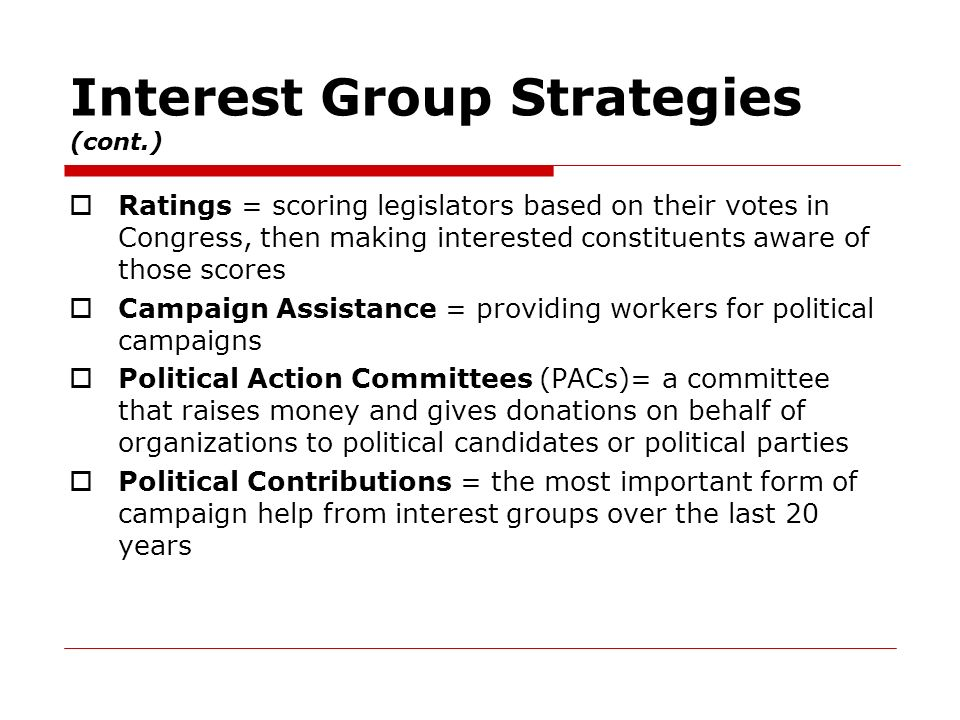 Interest Group Strategies (cont.)