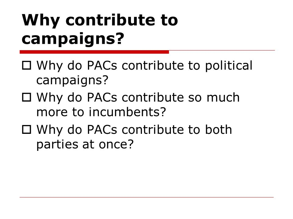 Why contribute to campaigns