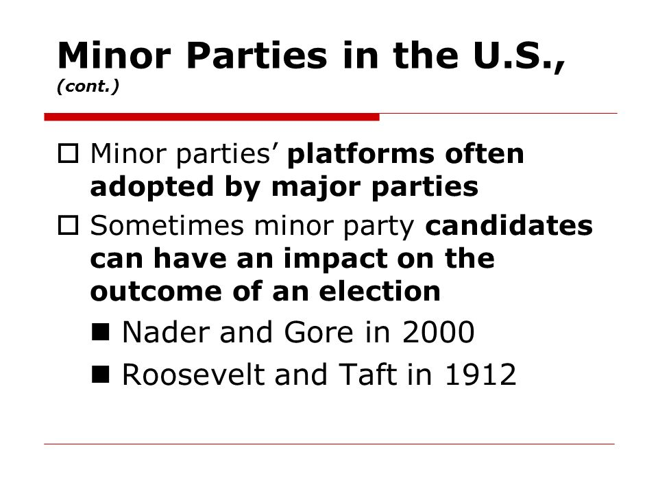 Minor Parties in the U.S., (cont.)