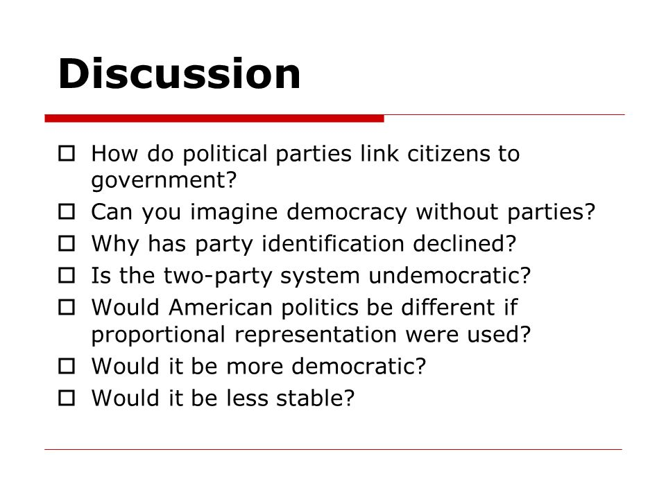 Discussion How do political parties link citizens to government
