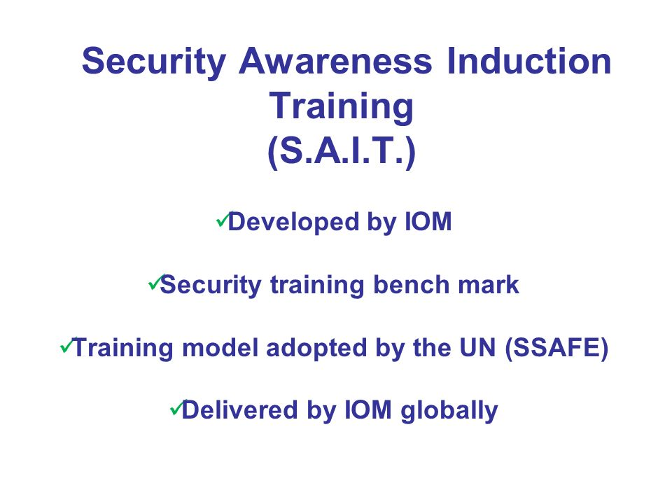 Security Awareness Induction Training (S.A.I.T.)