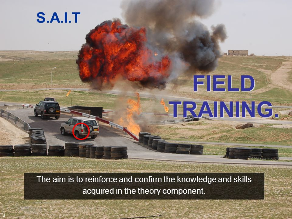 S.A.I.T FIELD TRAINING. The aim is to reinforce and confirm the knowledge and skills. acquired in the theory component.