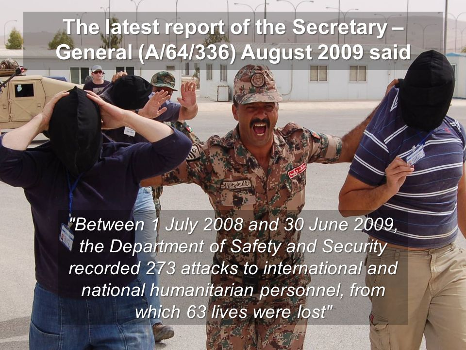 The latest report of the Secretary – General (A/64/336) August 2009 said