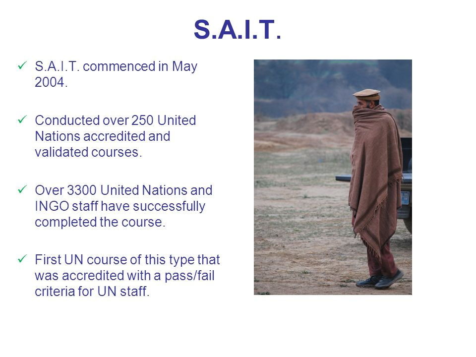 S.A.I.T. S.A.I.T. commenced in May 2004.