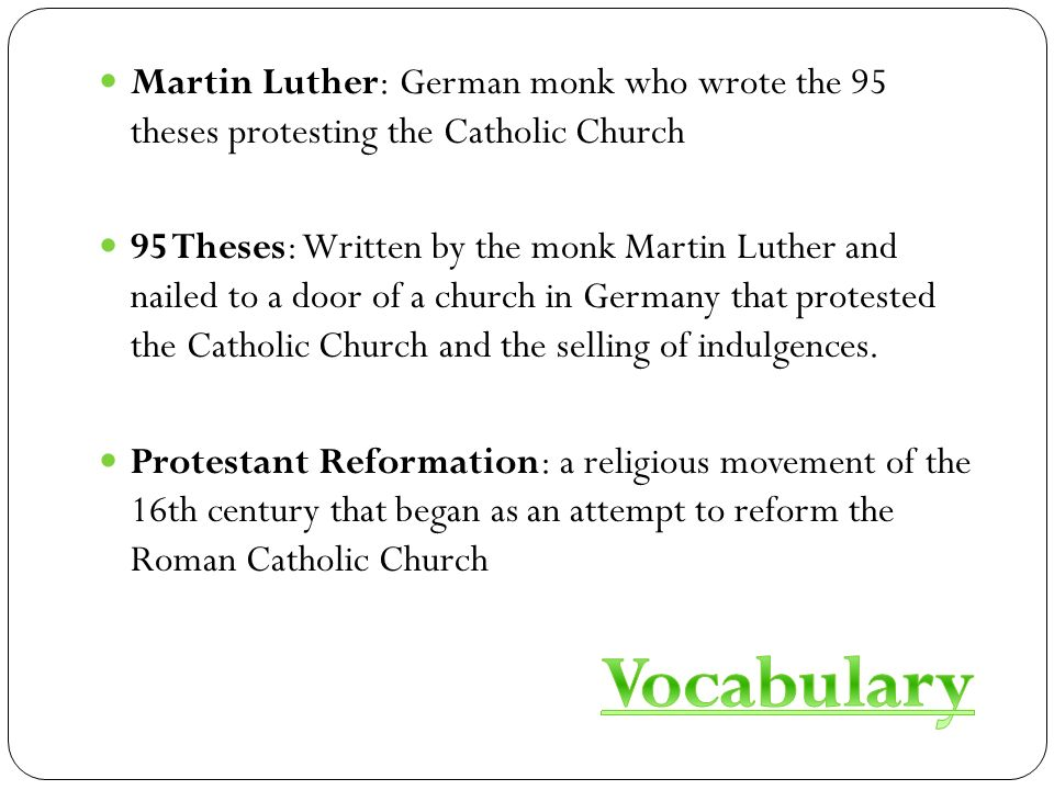 95 thesis and the roman catholic church Martin luther (1483-1546) posts his 95 theses on the door of wittenburg  cathedral, in protest at the catholic doctrine of indulgences and.