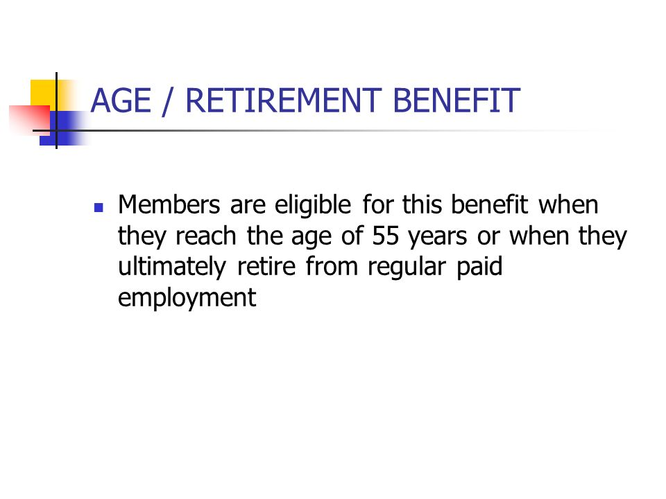 AGE / RETIREMENT BENEFIT