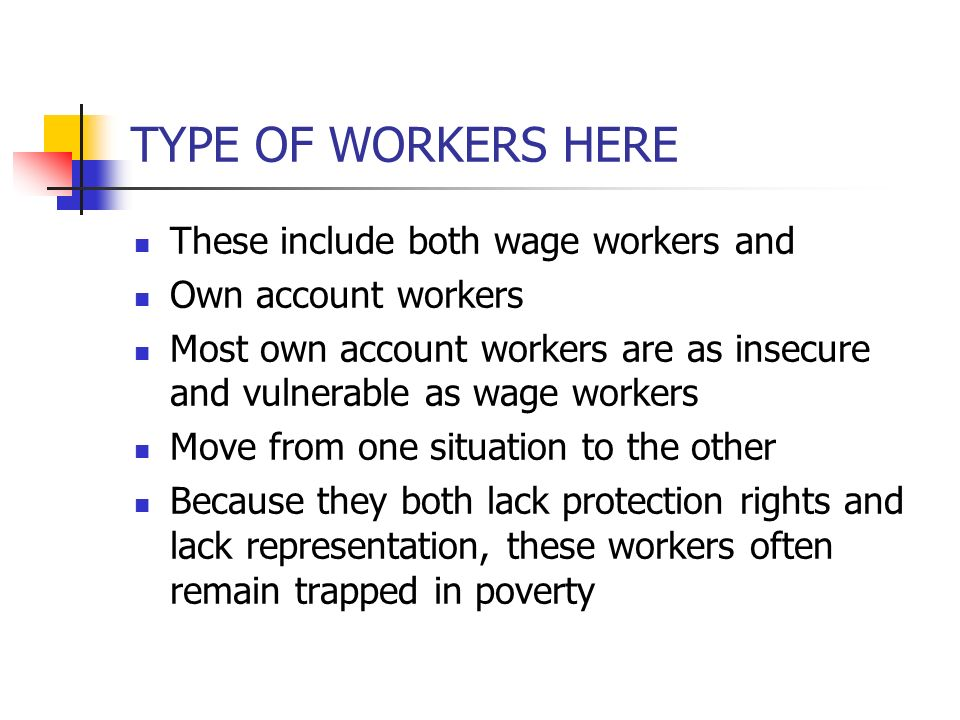 TYPE OF WORKERS HERE These include both wage workers and