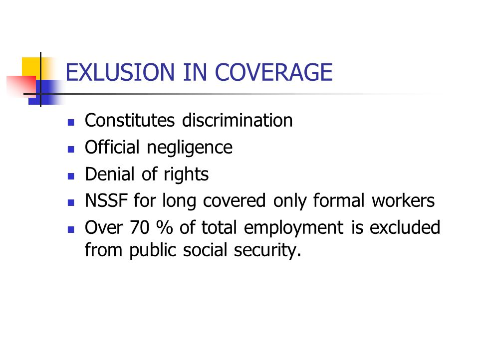 EXLUSION IN COVERAGE Constitutes discrimination Official negligence