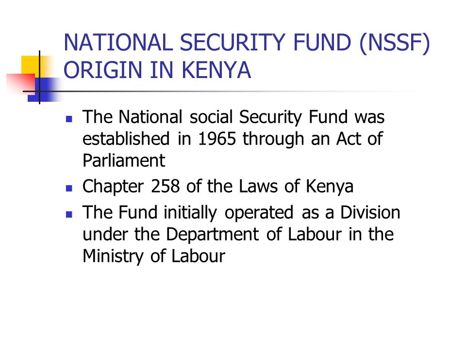 NATIONAL SECURITY FUND (NSSF) ORIGIN IN KENYA