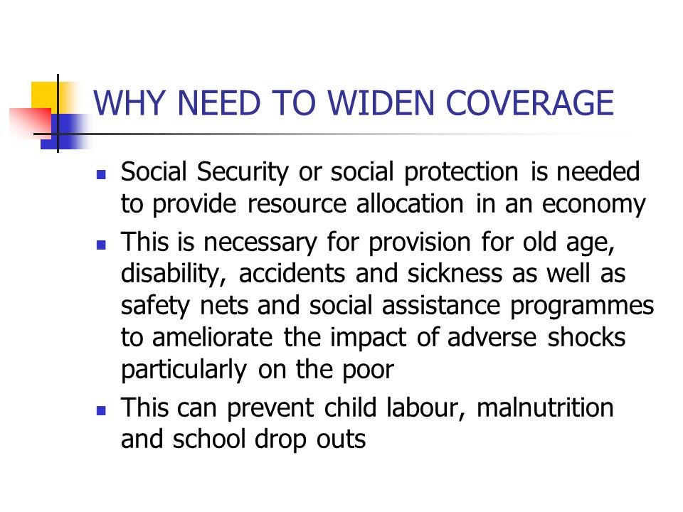 WHY NEED TO WIDEN COVERAGE