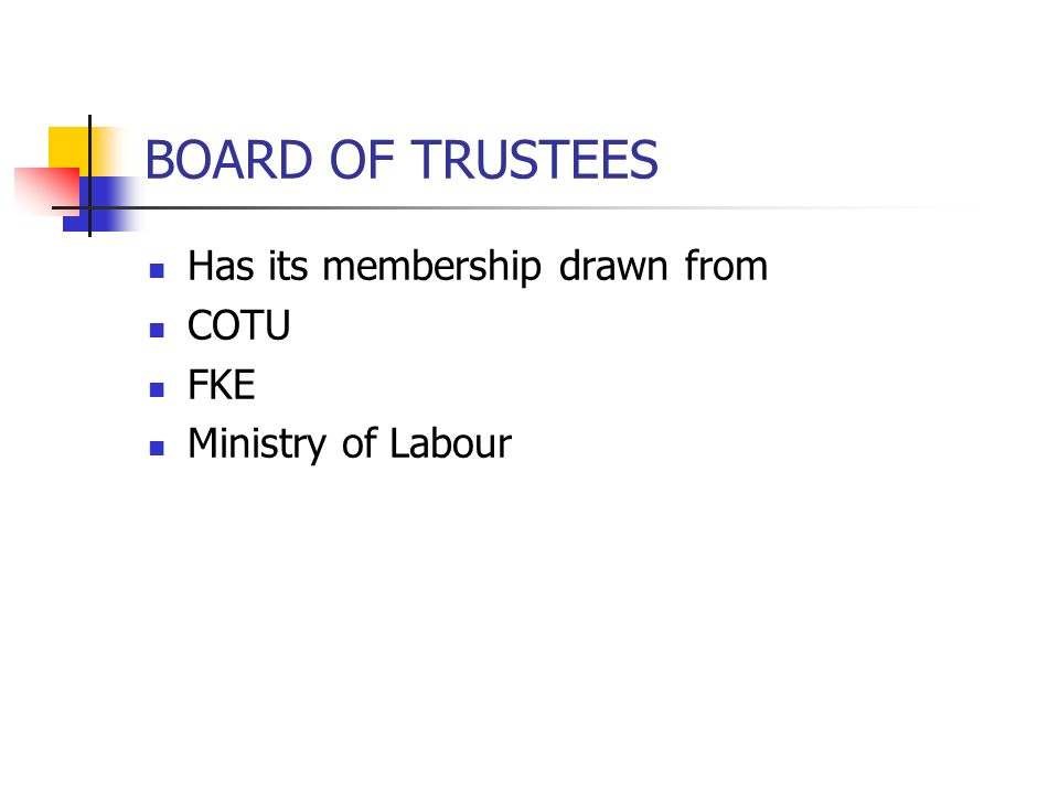 BOARD OF TRUSTEES Has its membership drawn from COTU FKE