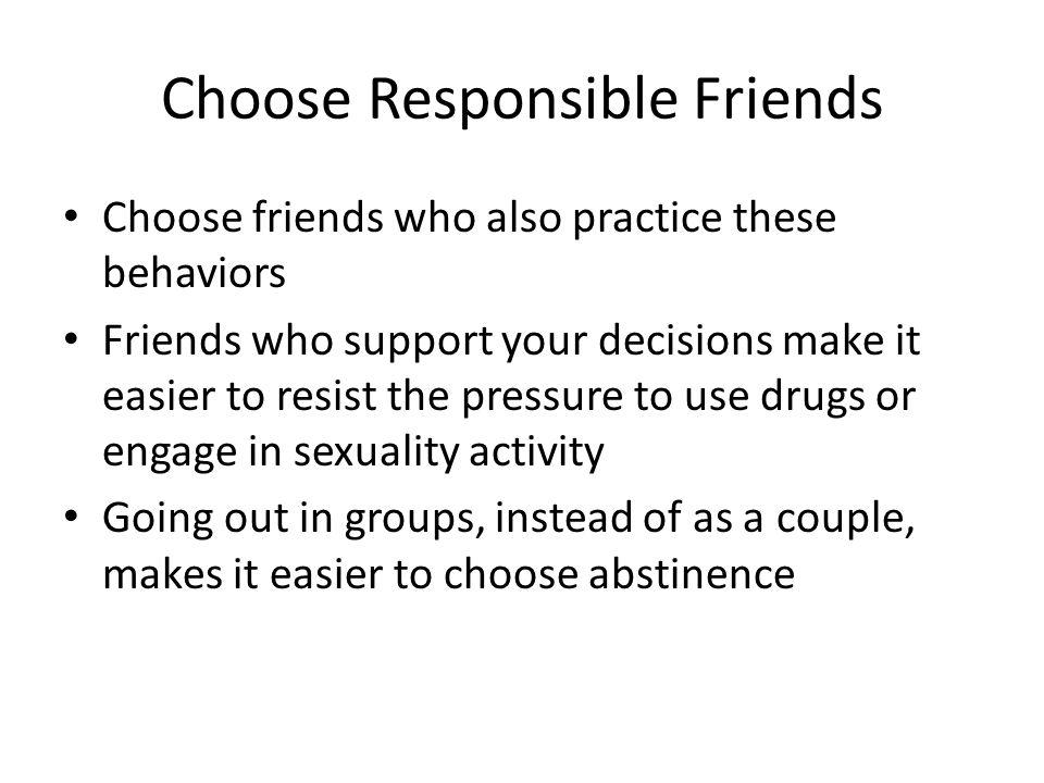 Choose Responsible Friends