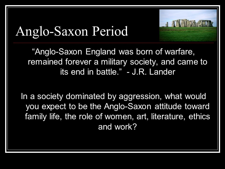 the depiction of women roles in anglo saxon literature The early anglo-saxon period includes the  and the surviving works of anglo-latin and vernacular literature,  many women in anglo-saxon england were.