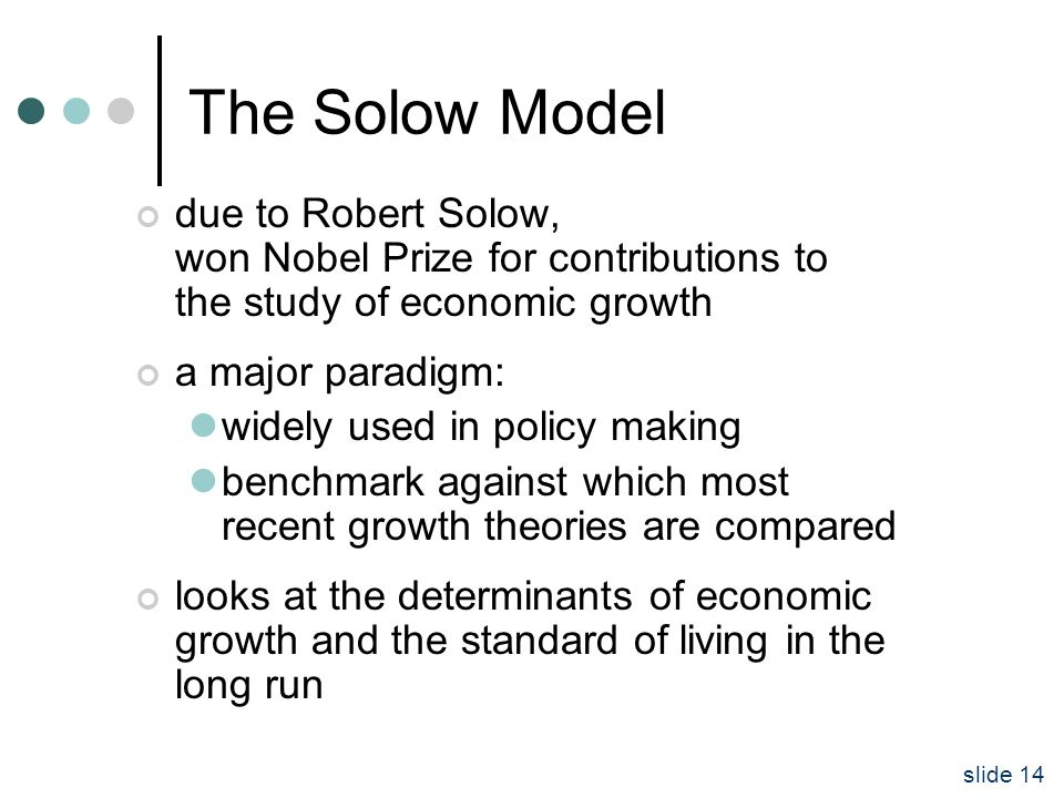 explain how the solow growth model Solow model of economic growth professor r m solow builds his model of economic growth as an alternative to the harrod- domar line of thought without its crucial assumption of fixed proportions in.